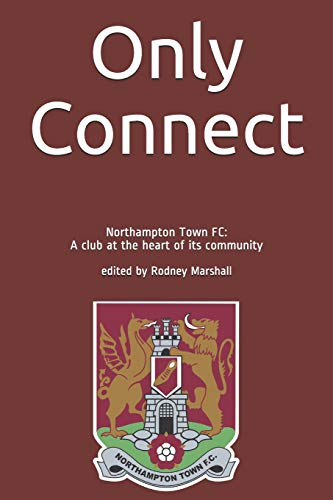 Only Connect: Northampton Town FC: A club at the heart of its community