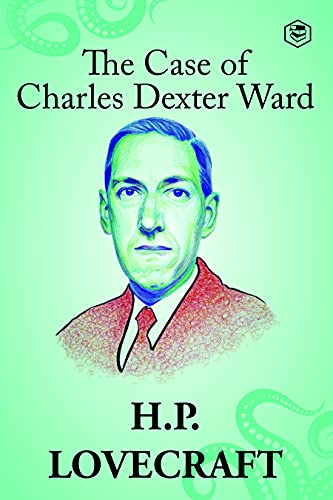 The Case of Charles Dexter Ward (English Edition)