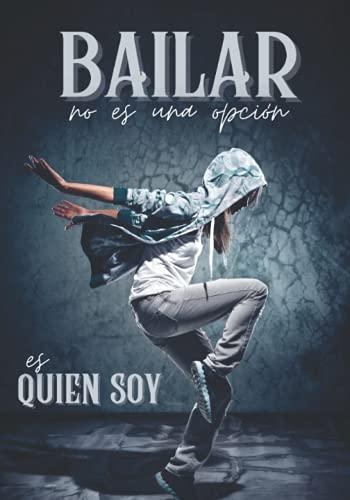 Bailar: no es una opción, es quien soy. Cuaderno forrado para fanáticos del baile hip hop