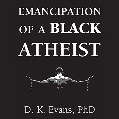 Emancipation of a Black Atheist audiobook cover art