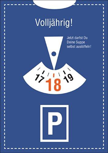 Volljährig! Die Glückwunschkarte zum 18. Geburtstag im Parkuhr Look: Jetzt darfst Du Deine Suppe selbst auslöffeln! • direkt versenden mit Ihrem Text als Einleger • hübsche Grusskarte mit Umschlag