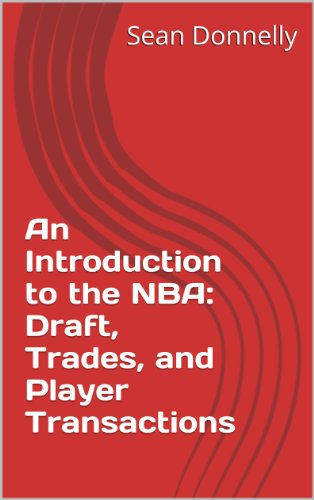 An Introduction  to the NBA: Draft, Trades, and Player Transactions (English Edition)
