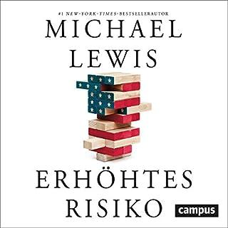 Erhöhtes Risiko                   Autor:                                                                                                                                 Michael Lewis                               Sprecher:                                                                                                                                 Matthias Lühn                      Spieldauer: 6 Std. und 8 Min.     5 Bewertungen     Gesamt 4,2