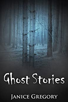 Ghost Stories - The Experience by [Joseph Torchwood, Janice Gregory]
