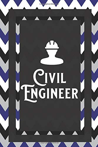 Civil Engineer: Gift For Engineers Journal Lined Notebook To Write In For Men And Women