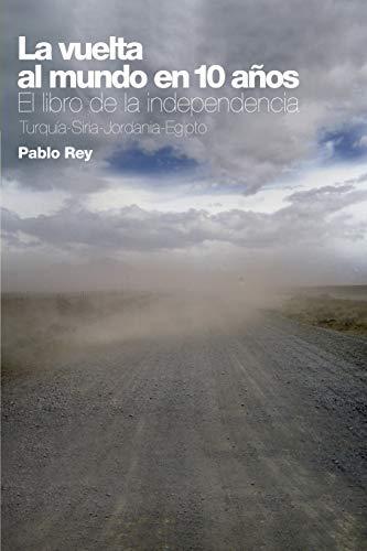 La Vuelta al Mundo en 10 Años: El Libro de la Independencia
