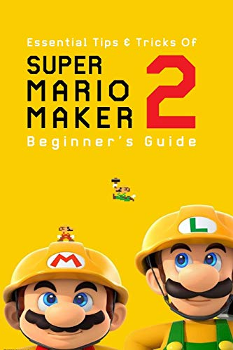 Essential Tips & Tricks Of Super Mario Maker 2: Beginner's Guide: Mario Maker Change Start Point
