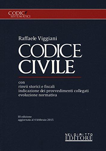 Codice civile. Con rinvii storici e fiscali, indicazione dei provvedimenti collegati, evoluzione normativa