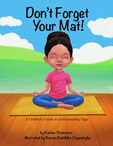 Don't Forget Your Mat!: A Children's Guide to Understanding Yoga (Don't Forget! 4 Kids Book 2) (English Edition)