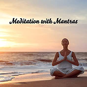 Meditation with Mantras (Buddhist Music for Meditation 2021)