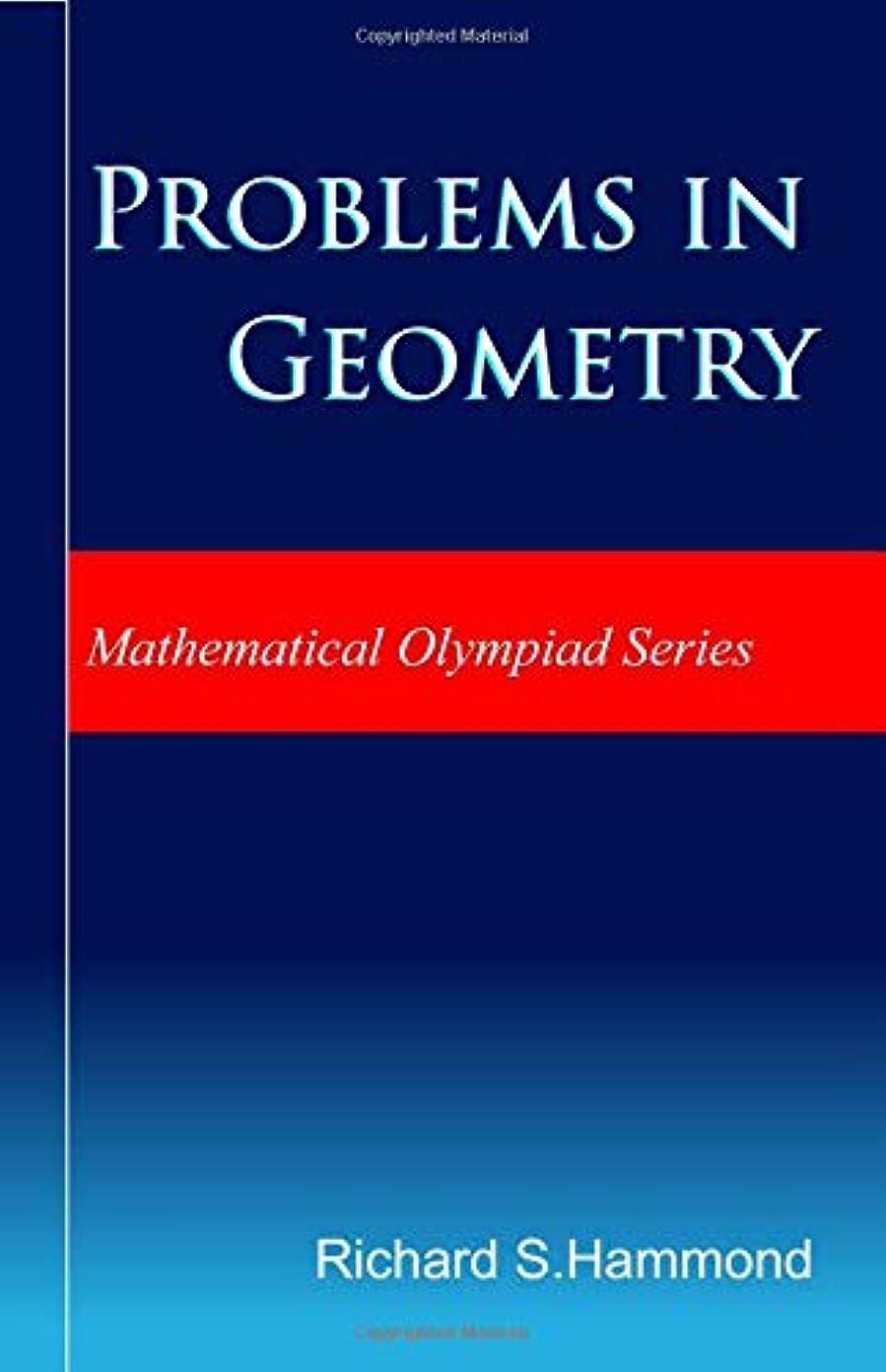 マディソンラフ睡眠アテンダントProblems in Geometry: Theorems and Problems (Mathematical Olympiad Series)