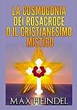 La Cosmogonia dei Rosacroce o il Cristianesimo...
