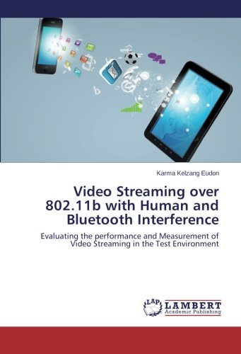 Video Streaming over 802.11b with Human and Bluetooth Interference: Evaluating the performance and Measurement of Video Streaming in the Test Environment
