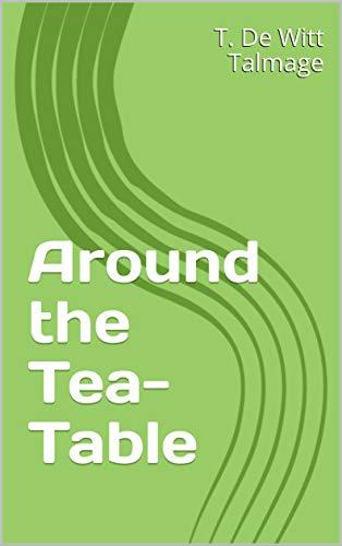 Around the Tea-Table (English Edition)