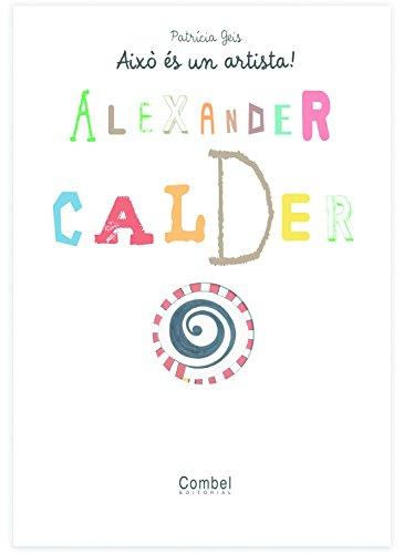 Alexander Calder (Això és un artista!)