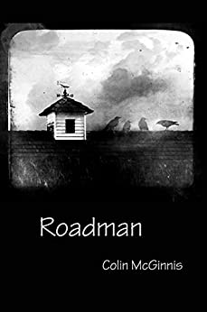 Roadman by [Colin McGinnis]
