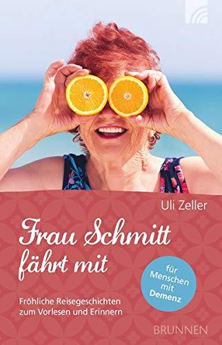 Frau Schmitt fährt mit: Fröhliche Reisegeschichten zum Vorlesen und Erinnern