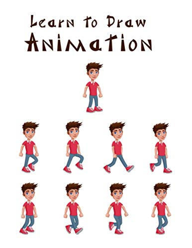 Learn to Draw Animation: How to Draw Animation for Beginners, How to Draw Animation Book, How to Draw Animation People, How to Draw People Reference, How to Draw People
