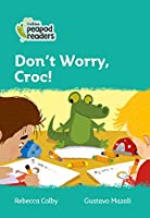 Level 3 – Don't Worry, Croc! (Collins Peapod Readers)