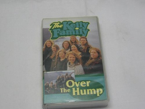 The Kelly Family - Over The Hump [VHS]