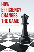 How Efficiency Changes the Game: Developing Lean Operations for Competitive Advantage