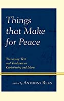 Things That Make for Peace: Traversing Text and Tradition in Christianity and Islam