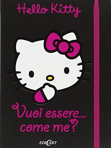 Vuoi essere... come me? Hello Kitty. Ediz. illustrata