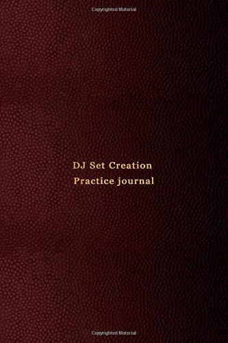 DJ Set Creation Practice journal: A live music set creation notebook for disc jockeys looking to analyse songs and tracks, mix new music and list ... work together | Professional red cover design