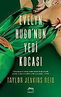 Evelyn Hugo'nun Yedi Kocasi