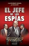 El jefe de los espías: El archivo secreto de Emilio A. Manglano, Consejero del Rey y Director del CESID del 23F a la...