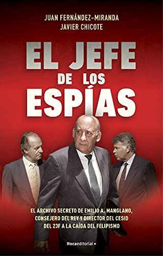 El jefe de los espías de Juan Fernández-Miranda y Javier Chicote Lerena