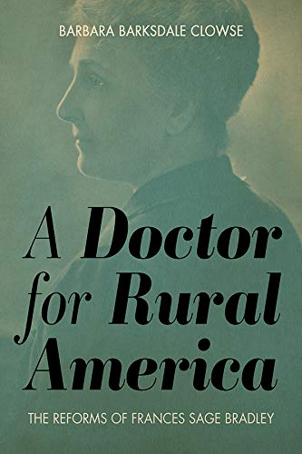 A Doctor for Rural America: The Reforms of Frances Sage Bradley (English Edition)