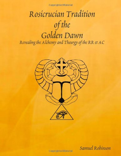 Rosicrucian Tradition Of The Golden Dawn