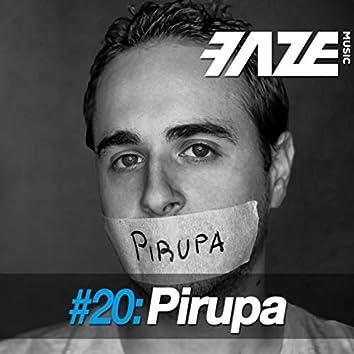 Faze #20: Pirupa