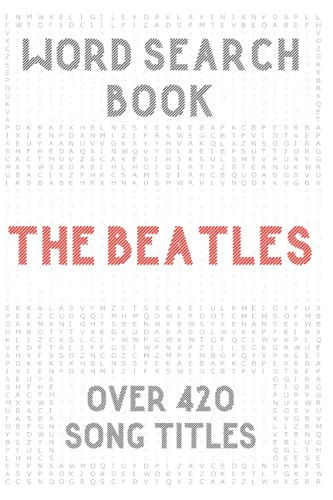 The Beatles Word Search Book (over 420 song titles): Activity Puzzles For Adults & Teens & Kids Music Fans