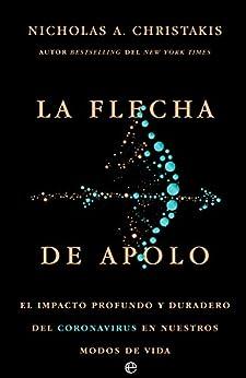 La flecha de Apolo de Nicholas A. Christakis