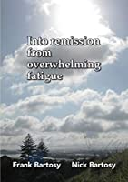Into Remission From Overwhelming Fatigue