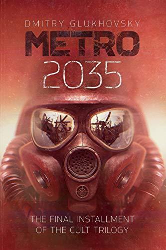 METRO 2035. English language edition.: The finale of the Metro 2033 trilogy.: Volume 3 (METRO by Dmitry Glukhovsky)