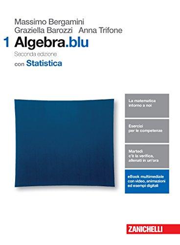 Matematica.blu. Algebra. Statistica. Per le Scuole superiori. Con Contenuto digitale (fornito elettronicamente) (Vol. 1)