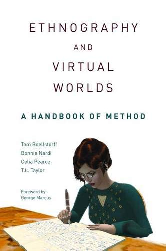 Compare Textbook Prices for Ethnography and Virtual Worlds: A Handbook of Method  ISBN 9780691149516 by Boellstorff, Tom,Nardi, Bonnie,Pearce, Celia,Taylor, T.L.,Marcus, George E.