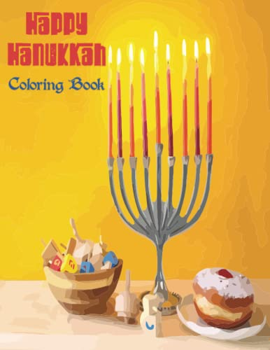 Happy Hanukkah Coloring Book: A Jewish Holiday Gift for Kids and Children of All Ages Single Sided Chanukah Coloring Book Large 8.5 x 11 Size 104 ... Coloring Books) (Chanukah Coloring Books)