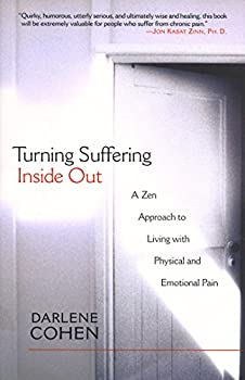 Turning Suffering Inside Out  A Zen Approach for Living with Physical and Emotional Pain