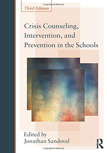 Crisis Counseling, Intervention and Prevention in the Schools (Consultation, Supervision, and Professional Learning in S