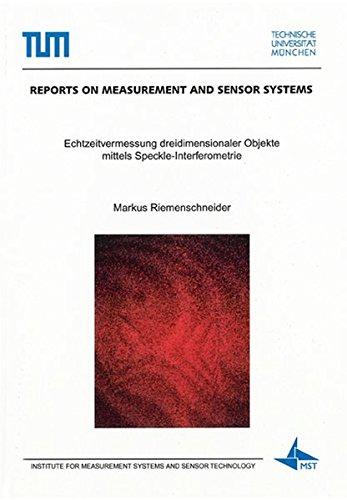 Echtzeitvermessung dreidimensionaler Objekte mittels Speckle-Interferometrie (Reports on Measurement and Sensor Systems)