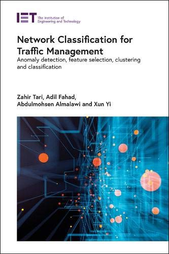 Network Classification for Traffic Management: Anomaly Detection, Feature Selection, Clustering and Classification (Computing and Networks)