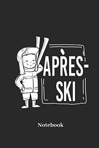 Apres Ski Notebook: Liniertes Notizbuch für Wintersport, Ski und Hüttenparty Fans - Notizheft Klatte für Männer, Frauen und Kinder