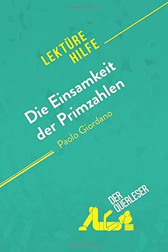Die Einsamkeit der Primzahlen von Paolo Giordano (Lektürehilfe): Detaillierte Zusammenfassung, Personenanalyse und Interpretation