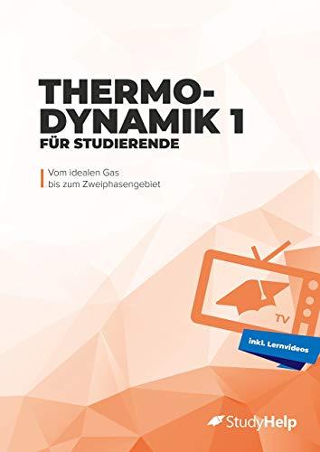 Thermodynamik 1 für Studierende: Vom idealen Gas bis zum Zweiphasengebiet   StudyHelpTV