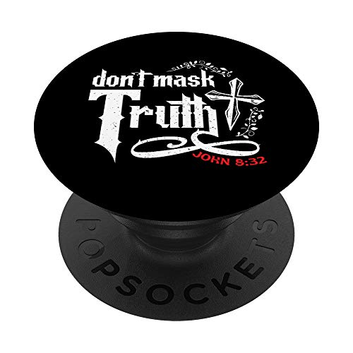 Don't Mask Truth John 8:32 Christian Bible Verse Gift PopSockets PopGrip: Swappable Grip for Phones & Tablets