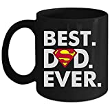 Best Dad Ever Cup, Superman Dad Mug (Coffee Mug 15 Oz - Black)